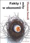 Fakty i mity w ekonomii - Thomas Sowell