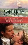 High Seas To High Society (Harlequin Historical) - Sophia James