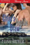 Chloe's Double Draw [King's Bluff, Wyoming] (Siren Publishing Menage Amour) - Fiona Archer