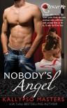 Nobody's Angel (Military Romance / BDSM Romance) (Rescue Me) - Kallypso Masters