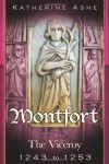 Montfort: The Viceroy -  1243 to 1253 - Katherine Ashe
