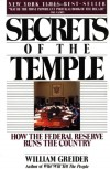 Secrets of the Temple: How the Federal Reserve Runs the Country - William Greider