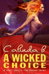 A Wicked Choice - Calinda B.