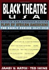 Black Theatre USA: Plays by African Americans: The Early Period 1847-1938 - Ted Shine