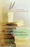 Dinner With Anna Karenina - Gloria Goldreich