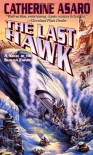 The Last Hawk - Catherine Asaro, Ron Walotsky