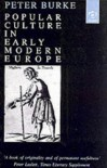 Popular Culture in Early Modern Europe - Peter Burke