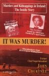 It Was Murder! - John Courtney