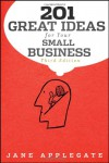 201 Great Ideas for Your Small Business (Bloomberg) - Jane Applegate