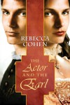 The Actor and the Earl - Rebecca Cohen