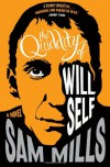 The Quiddity of Will Self. Sam Mills - Sam Mills