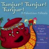 Tunjur! Tunjur! Tunjur!: A Palestinian Folktale - Margaret Read MacDonald, Ibrahim Muhawi, Alik Arzoumanian (Illustrator)