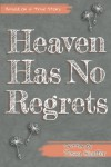 Heaven Has No Regrets - Tessa Shaffer