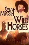 Wild Horses - Selah March