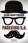 Parecido S.A. - Juan Sasturain