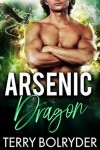 Arsenic Dragon (Dragon Guard of Drakkaris Book 3) - Terry Bolryder