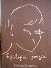 Fiziologia Poeziei: Proz♯ Si Versuri 1957 1983 - Nichita Stănescu