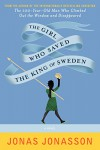 The Girl Who Saved the King of Sweden: A Novel - Jonas Jonasson, Rachel Willson-Broyles