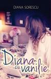 Diana cu Vanilie. The Book (Romanian Edition) - Diana Sorescu
