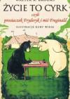 Życie to cyrk czyli prosiaczek Fryderyk i miś Freginald - Walter R. Brooks
