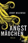 Angstmädchen: Thriller - Jenny Milewski, Maximilian Stadler