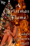 A Christmas Flame - Amber Dawn Bell
