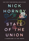 State of the Union: A Marriage in Ten Parts  - Nick Hornby