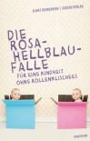 Die Rosa-Hellblau-Falle. Für eine Kindheit ohne Rollenklischees - Almut Schnerring, Sascha Verlan