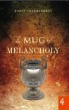 The Mug of Melancholy (Book 1) - Rohit Chakraborty
