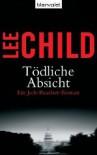 Tödliche Absicht  - Lee Child, Wulf Bergner