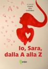 Io, Sara, dalla A alla Z - Sara Ciafardoni