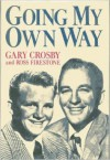 Going My Own Way - Gary Crosby