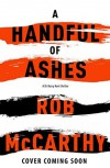 A Handful of Ashes - Rob McCarthy