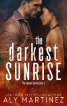 The Darkest Sunrise - Aly Martinez