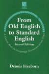 From Old English to Standard English: A Course Book in Language Variation across Time - Dennis Freeborn;University of Ottawa Press