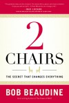 2 Chairs The Secret that Changes Everything - Bob Beaudine