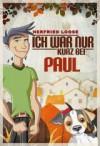 Ich war nur kurz bei Paul - Herfried Loose