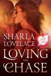 Loving the Chase - Sharla Lovelace