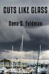 Cuts Like Glass - Dana S. Feldman