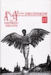 Anioły na ostrzu igielnym - Jurij Drużnikow