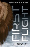 First Flight (Generation Icarus #1) - J.L. Pawley