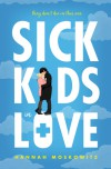 Sick Kids in Love - Hannah Moskowitz