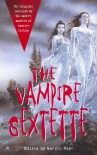 The Vampire Sextette - Marvin Kaye, Kim Newman, S.P. Somtow, Chelsea Quinn Yarbro, Brian M. Stableford, Nancy A. Collins, Tanith Lee