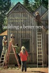 Building a Better Nest: Living Lightly at Home and in the World - Evelyn Searle Hess