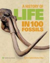 A History of Life in 100 Fossils - Paul D. Taylor, Aaron O'Dea