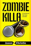 Zombie Killa - Jason Z. Christie