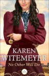 No Other Will Do - Karen Witemeyer