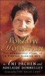 SORROW MOUNTAIN: THE JOURNEY OF A TIBETAN WARRIOR NUN - ADELAIDE DONNELLEY' 'ANI PACHEN