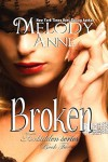 Broken - Melody Anne