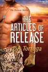 The Articles of Release - B.A. Tortuga
